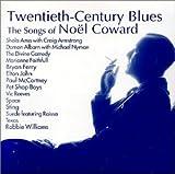 Twentieth Century Blues: Songs of Noel Coward
