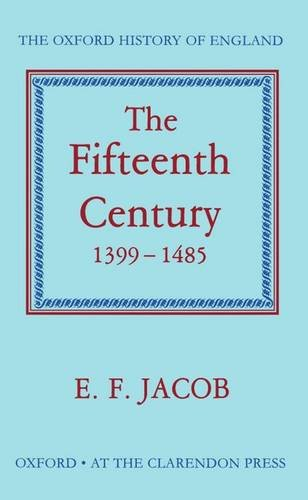 The Fifteenth Century, 1399-1485 (Oxford History of England)