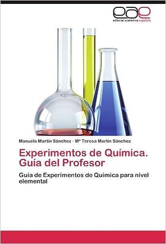 Experimentos de Química. Guía del Profesor: Guía de Experimentos de Química para nivel elemental (Spanish Edition)