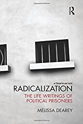 Radicalization: The Life Writings of Political Prisoners