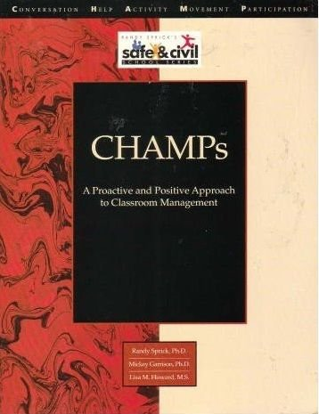 Champs: A Proactive and Positive Approach to Classroom Management (Library : Management, Motivation & Discipline)