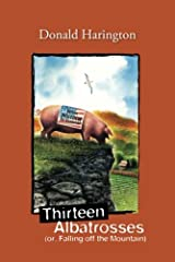 Thirteen Albatrosses: (or, Falling off the Mountain) (Stay More) Kindle Edition