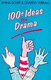Hundred Plus Ideas For Drama (100 Plus Ideas for Drama)