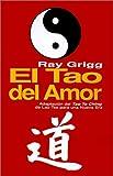 El Tao del Amor, Ray Grigg, 089334317X