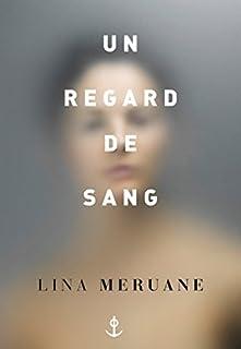 Un regard de sang, Meruane, Lina