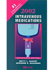 Intravenous Medications 2002: A Handbook for Nurses and Allied Health Professionals