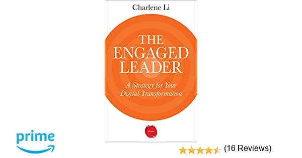 The Engaged Leader: A Strategy for Your Digital Transformation ...