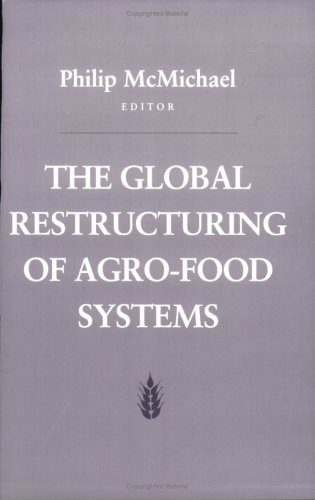 The Global Restructuring of Agro-Food Systems (Food Systems and Agrarian Change) (Agrarian System)