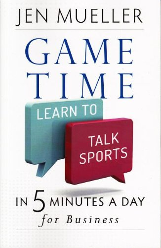 Game Time: Learn to Talk Sports in 5 Minutes a Day for Business pdf epub