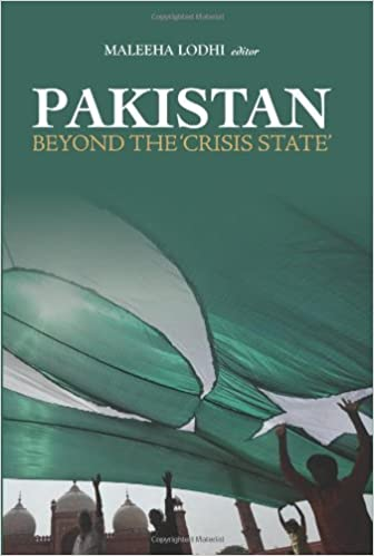 Book Pakistan: Beyond 'The Crisis State' by Maleeha Lodhi (2011-04-07)