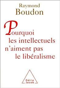 Pourquoi les intellectuels n'aiment pas le libéralisme par Raymond Boudon