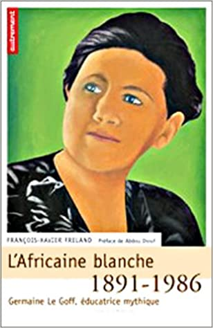 Download Online L'Africaine blanche, 1891-1986, Germaine Le Goff pdf, epub ebook