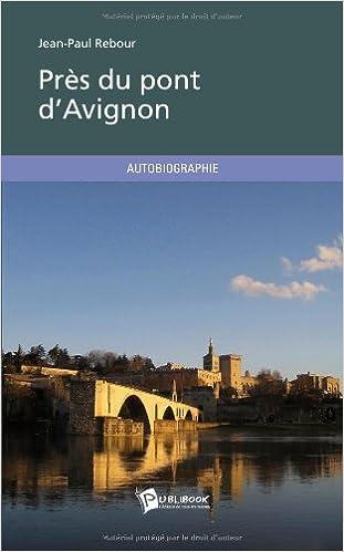 Livres gratuits en ligne Près du pont d'Avignon pdf