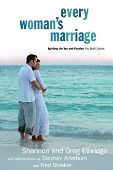 Every Woman's Marriage: Igniting the Joy and Passion You Both Desire (The Every Man Series) 0307458571 Book Cover
