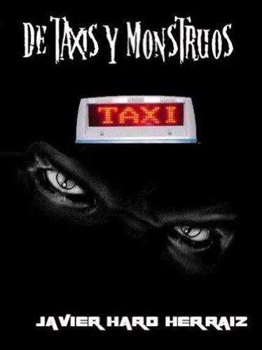 Descargar Libro De Taxis Y Monstruos Javier Haro Herraiz