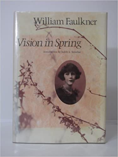 Vision in Spring, Faulkner, William