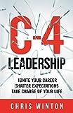 C-4 Leadership: Ignite Your Career. Shatter