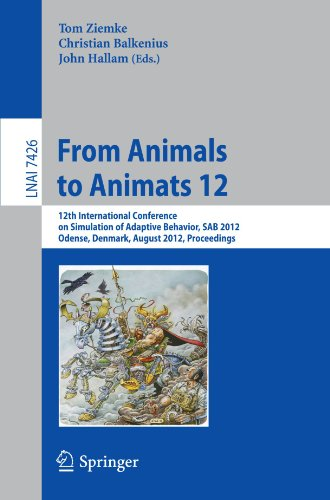 From Animals to Animats 12: 12th International Conference on Simulation of Adaptive Behavior, SAB 2012, Odense, Denmark,