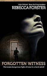 FORGOTTEN WITNESS (Thriller, Political thriller): A Josie Bates Thriller (The Witness Series Book 6)