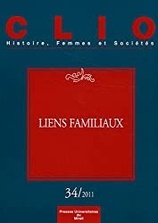 Clio, N° 34/2011 : Liens familiaux