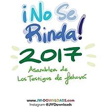 ¡No Se Rinda! 2017 Asamblea de los Testigos de Jehova (Spanish Edition)