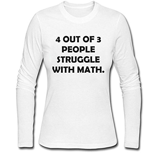 Women's 4 Out Of 3 People Struggle With Math Funny Long Sleeve Shirt (White,XL)