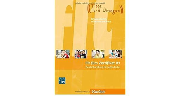 Fir furs Zertifikat B1 - Deutschprufung fur Jugendliche: Lehrbuch ...