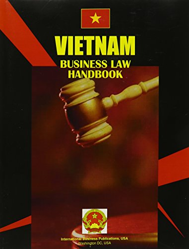 Vietnam Business Law Handbook (World Investment and Business Guide Library) by International Business Publications, USA