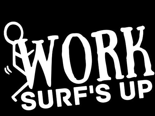 Screw Work Surf's Up Vinyl Decal Sticker|Cars Trucks Vans Wa