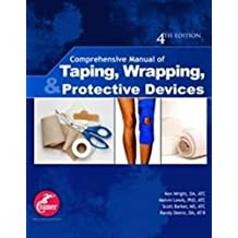 Comprehensive Manual of Taping, Wrapping, and Protective Devices by Ken Wright (2014-05-01)