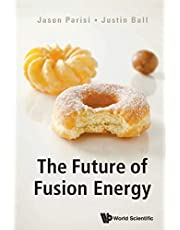 Future Of Fusion Energy, The