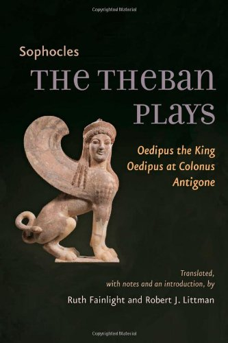 The Theban Plays: Oedipus the King, Oedipus at Colonus, Antigone (Johns Hopkins New Translations from Antiquity)