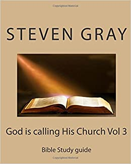 God is calling His Church Vol 3: Bible Study guide
