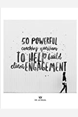 50 Powerful Coaching Questions to Help Build Client Engagement by Dr. Liz Musil (2016-04-23) Paperback