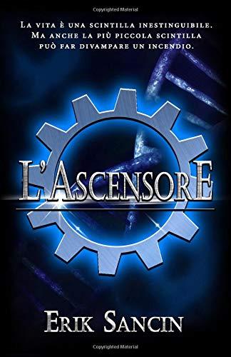 L'Ascensore Copertina flessibile – 1 set 2018 Erik Sancin L' Ascensore Independently published 1720011893