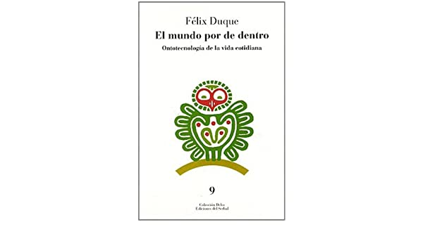 El Mundo Por de Dentro (Colección Delos) (Spanish Edition): Felix Duque: 9788476281550: Amazon.com: Books