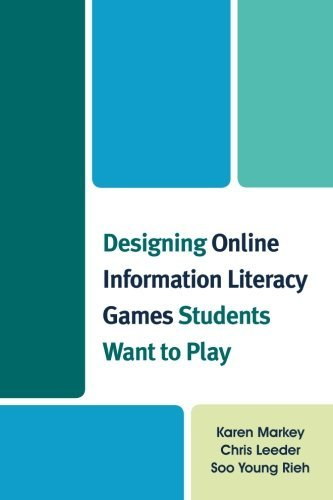 Designing Online Information Literacy Games Students Want to Play by victoria doudera (2014-03-12)