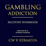 #6: Gambling Addiction Recovery Workbook: Written by a Former Gambler