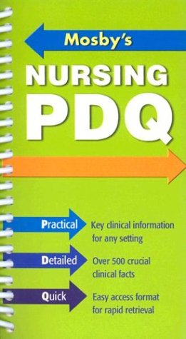 Mosby's Nursing PDQ: Practical, Detailed, Quick