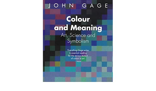 Colour And Meaning Art Science And Symbolism John Gage