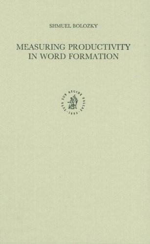 Measuring Productivity in Word Formation: The Case of Israeli Hebrew (Studies in Semitic Languages and Linguistics)