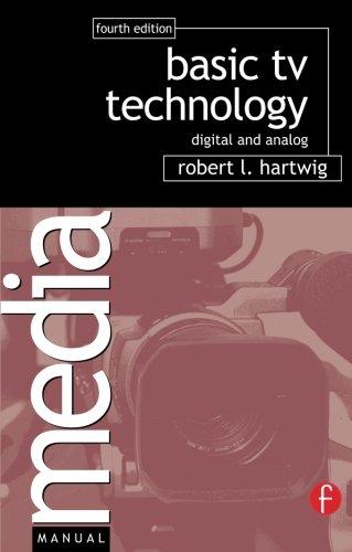 Basic TV Technology, Fourth Edition: Digital and Analog (Media Manuals)
