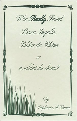 Who Really Saved Laura Ingalls: Soldat du Chene or a Soldat du Chien?