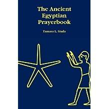 The Ancient Egyptian Prayerbook by Tamara L. Siuda (2009-07-14)
