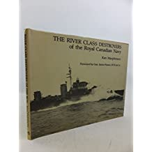 The river class destroyers of the Royal Canadian Navy
