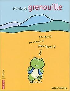 "Afficher ""Ma vie de grenouille"""