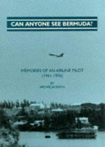 Can Anyone See Bermuda?: Memoirs of an Airline Pilot -