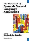 The Handbook of Spanish Second Language Acquisition, , 0470674431
