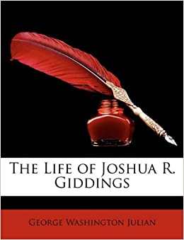 The Life of Joshua R. Giddings