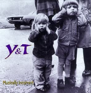 y&t musically incorrect